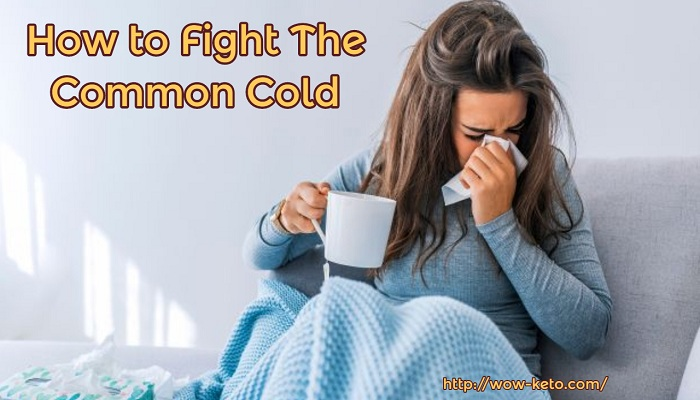 How to Fight The Common Cold