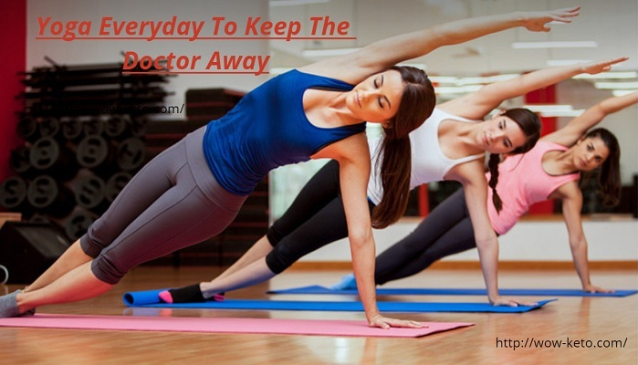 Yoga Everyday To Keep The Doctor Away